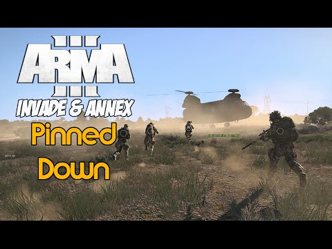 ArmA 3 - Pinned Down (Invade & Annex)