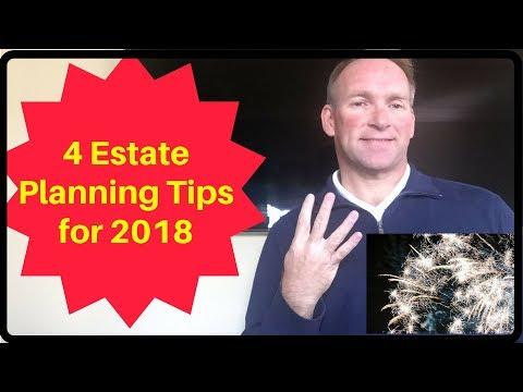 4 Estate Planning Tips For 2018