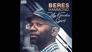 Beres Hammond - My Kinda Girl - December Reggae 2017/2018