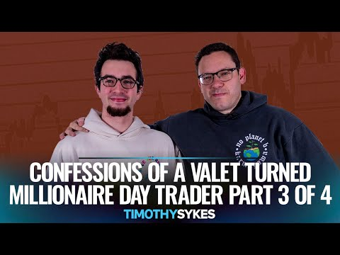 Confessions of a Valet Turned Millionaire Day Trader Part 3 of 4