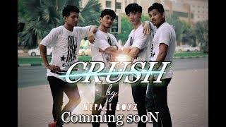CRUSH - coming soon - cover video / NEPALI BOYZ / song by Brijesh shrestha and Sarin tamang