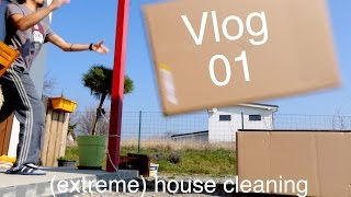Vlog 01 - (Extreme) House Cleaning