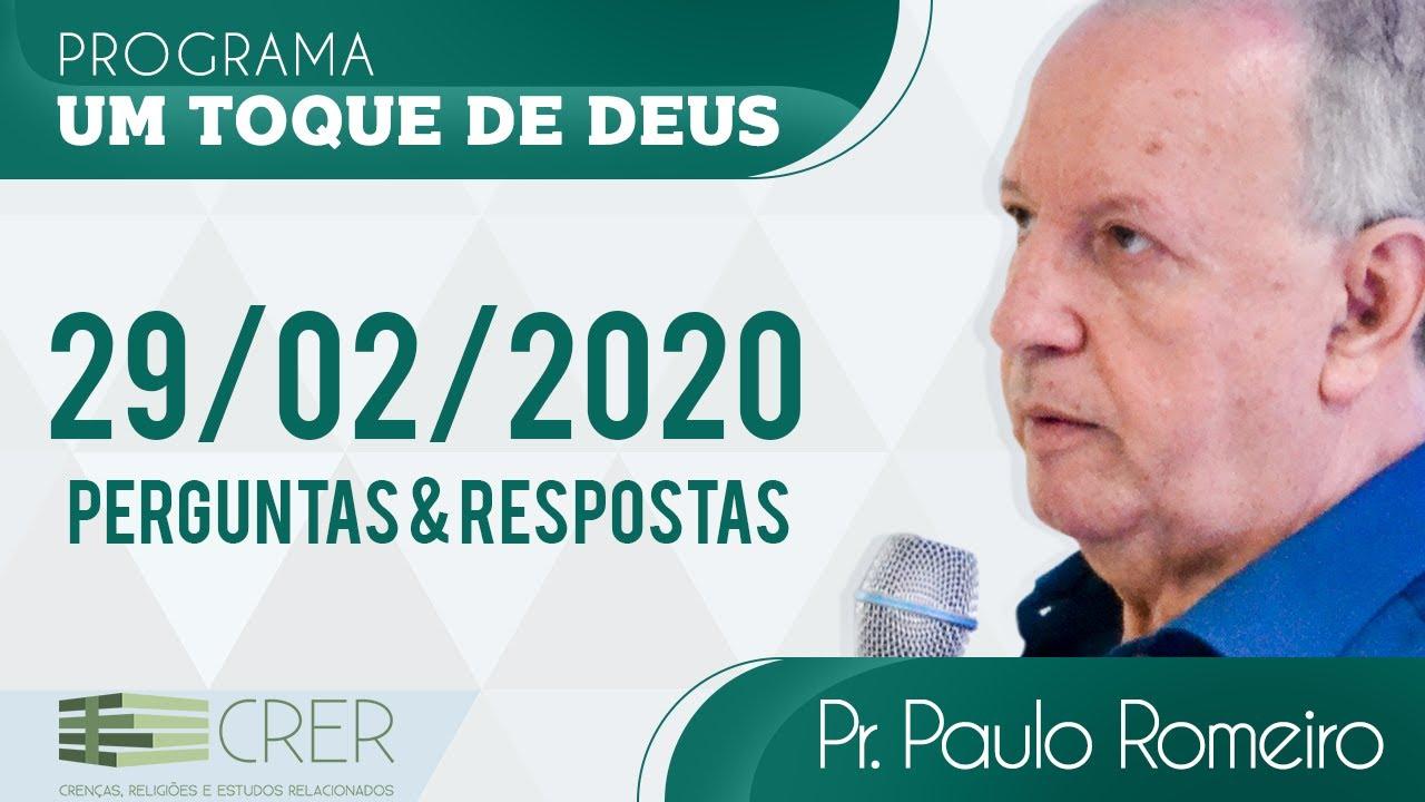 Programa Um Toque de Deus 29/02/2020 - Pr. Paulo Romeiro - Perguntas Respostas [podcast]