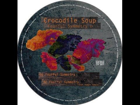 CM007  Crocodile Soup - Fearful Symmetry (Sven Jaeger Remix)