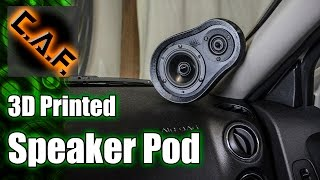 3D Printed Speaker Pod for Car Audio - CarAudioFabrication