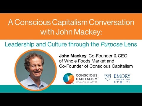 "Conversation with John Mackey on ""Purpose"""