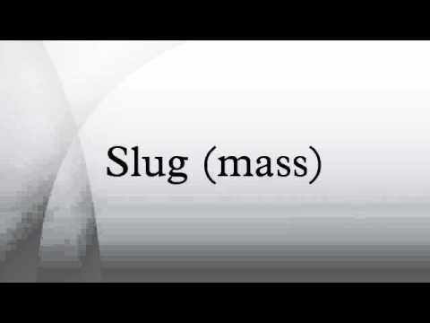 Slug (mass)