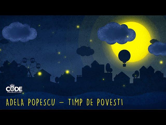 Adela Popescu - Timp de povesti