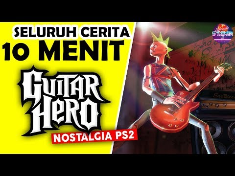 Seluruh Alur Cerita GUITAR HERO Hanya 10 MENIT - Nostalgia Game Musik PS2 Terbaik GuitarHero