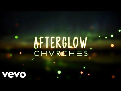 Chvrches - Afterglow (Lyrics)