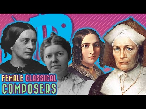 Classical Women Composers: Four Women Who Are Awesome And Underrated