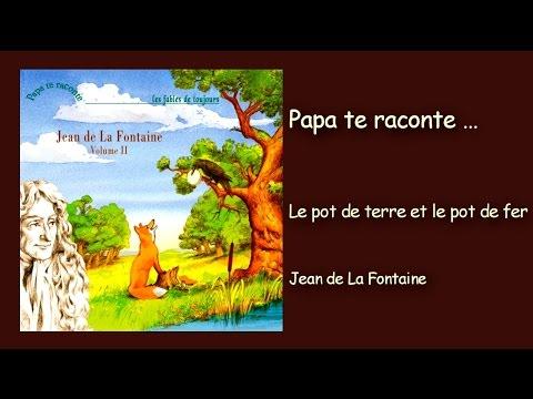 Jean de la Fontaine -  Le pot de terre et le pot de fer