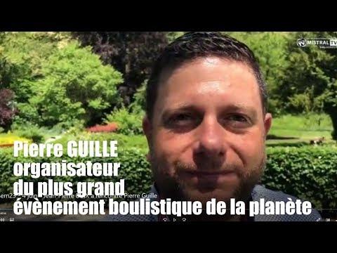 Pierre Guille organisateur du plus grand événement boulistique de la planète