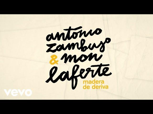 António Zambujo, Mon Laferte - Madera De Deriva (Lyric Video)