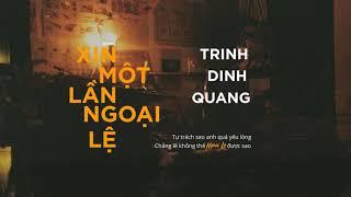 Xin Một Lần Ngoại Lệ - Trịnh Đình Quang | Lyrics Video