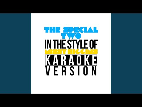 The Special Two (In the Style of Missy Higgins) (Karaoke Version)