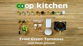 Fried Green Tomatoes: Co+op Kitchen