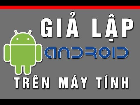 Phần mềm giả lập android trên windows phone