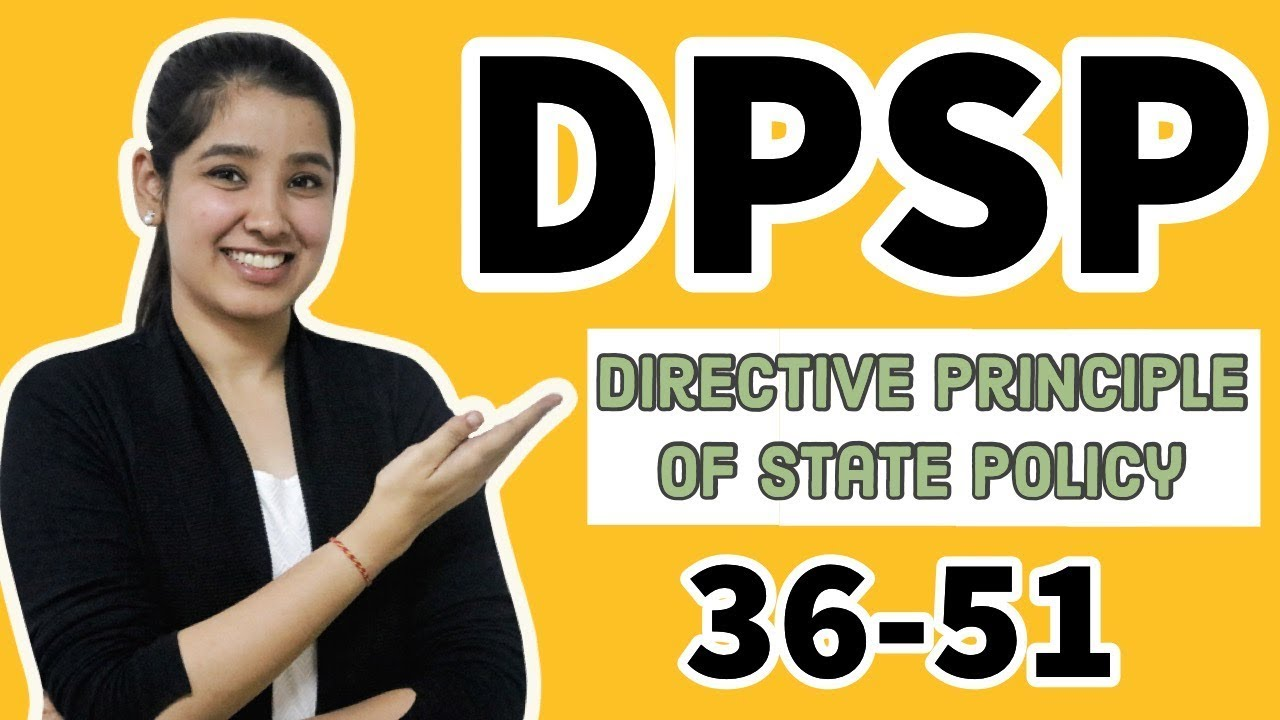 Directive Principles Of State Policy   DPSP   Article 36-51   Indian  Constitution