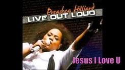 Preashea Hilliard | Jesus I Love You