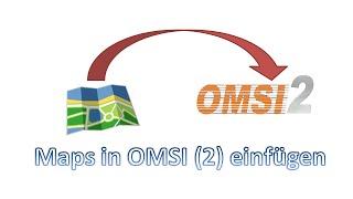 OMSI 2 Tutorial: Maps / Karten in OMSI 2 einfügen / installieren [Deutsch] [German]