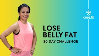 LOSE BELLY FAT 30 Day Challenge | Burn Belly Fat Workout| How To Reduce Belly Fat| Cult Fit| CureFit