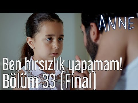 Anne 33. Bölüm (Final) - Ben Hırsızlık Yapamam!