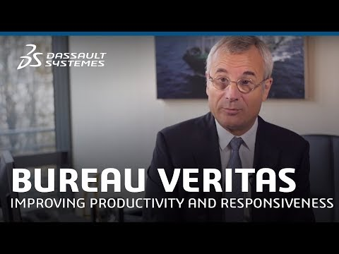 Bureau Veritas - Improving Productivity and Responsiveness - Dassault Systèmes