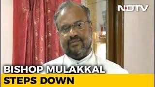 Bishop Franco Mulakkal, Accused Of Raping Kerala Nun, Steps Down