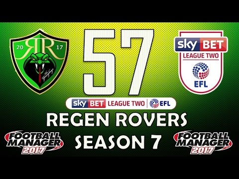 Regen Rovers | #57 English Football League! | Football Manager 2017 Create-A-Club Career