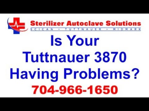 Is Your Tuttnauer 3870 Having Problems?