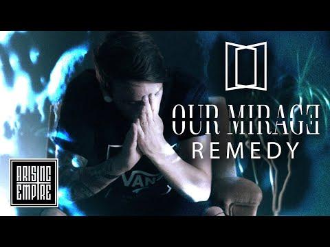 Смотреть клип Our Mirage - Remedy