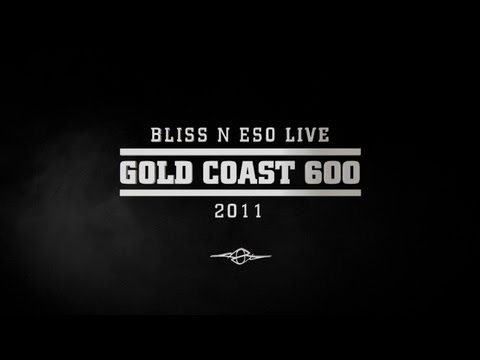 Bliss n Eso TV - Gold Coast 600 (Behind The Scenes)