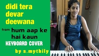 didi tera devar deewana from hum aap ke hai kaun on keyboard cover by s.mythily