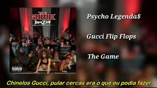 The Game - Gucci Flip Flops (Legendado)