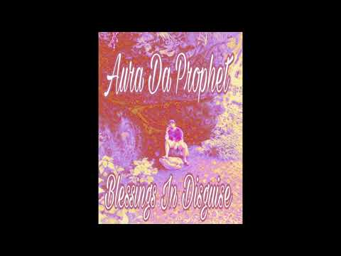 Aura Da Prophet - Blessings In Disguise
