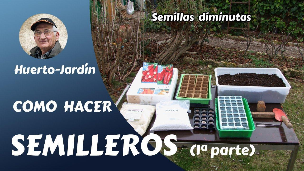 C mo hacer semilleros huerto y jard n 1 parte youtube - Huerto y jardin ...