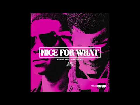 """A Boogie Wit Da Hoodie """"Nice For What"""" (Drake Remix) (Official Audio)"""