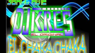 el chaka chaka - TRIBAL 2012 dj kres el original