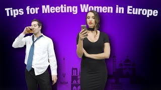 Tips for Meeting Women in Europe (On Tinder)