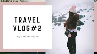 Weekend in Taupo and Mt Ruapehu // Travel diary #2 // New Zealand