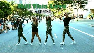 [KPOP IN PUBLIC] BLACKPINK - 'Kill This Love' [Dance Cover By: Zenkai]