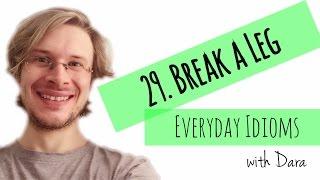 Learn English - Everyday Idioms #29. Break a Leg