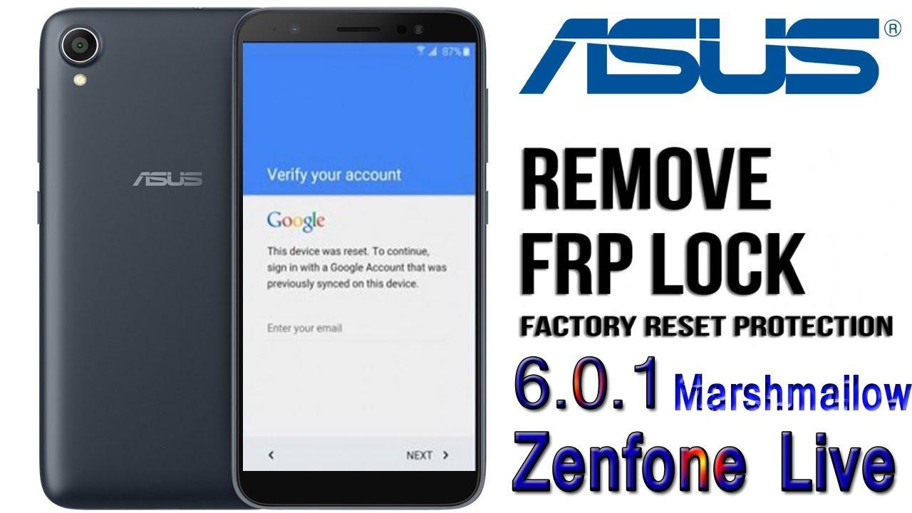 Asus Zenfone Live Frp Unlock Remove Verify Your Gmail Account