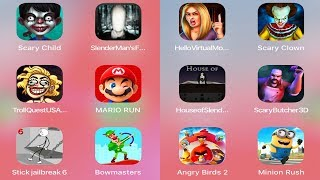 Mario,Bowmasters,Stick Jailbreak,Minion,Angry Birds,Troll Quest,Clown,Virtual Mom,Slendrina,