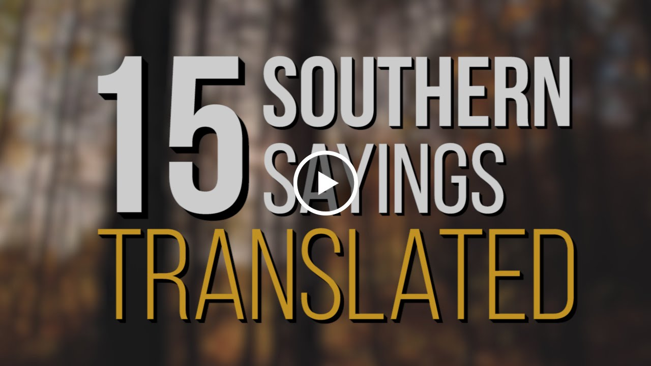 15 southern sayings translated wide open spaces youtube