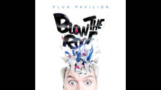 Flux Pavilion - Blow The Roof - Full EP
