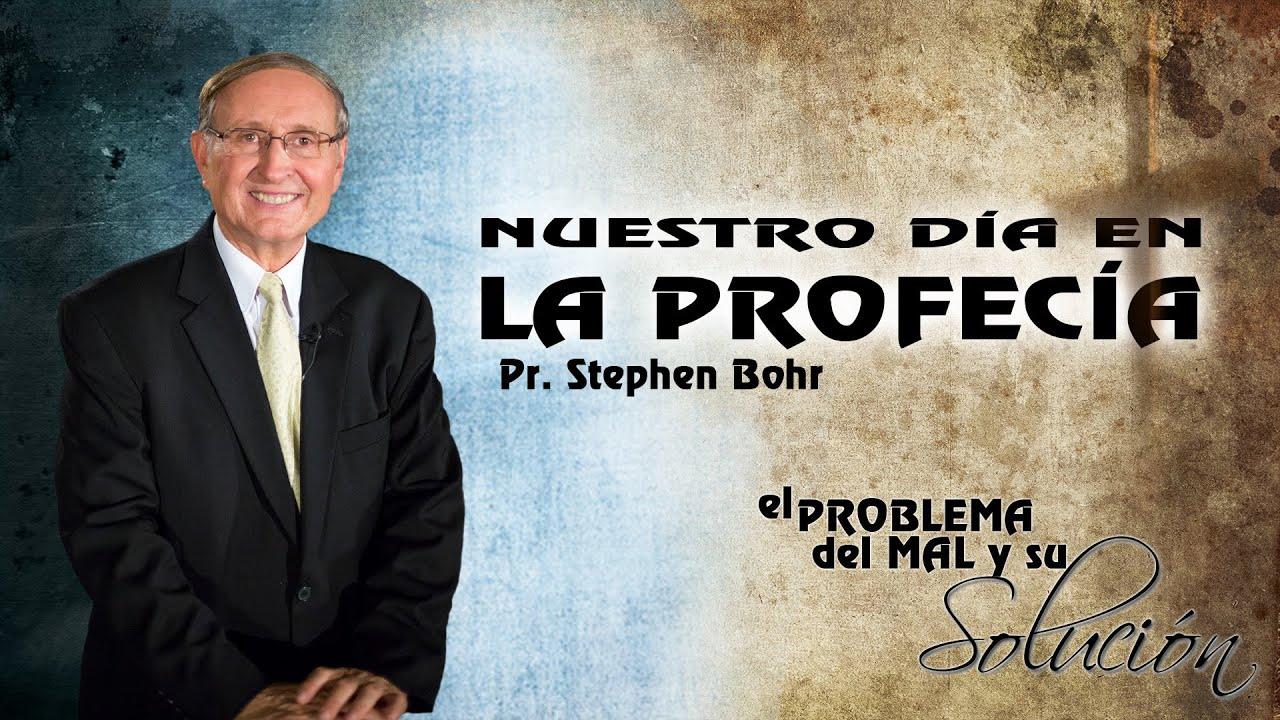 11/12 Nuestro dia en la profecia | Serie El Problema del Mal y su Solucion - Pr Esteban Bohr