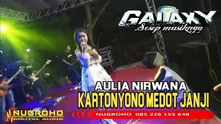 KARTONYONO MEDOT JANJI AULIA NIRWANA bersama galaxy music live tgl jakenan