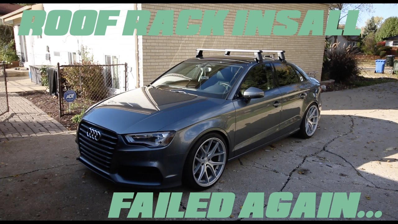 2015 audi a3 s3 roof rack install exhaust tip fail
